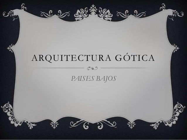ARQUITECTURA GÓTICA PAISES BAJOS