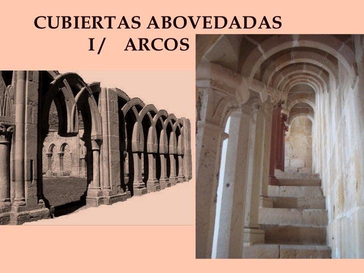 CUBIERTAS ABOVEDADAS    I /  ARCOS
