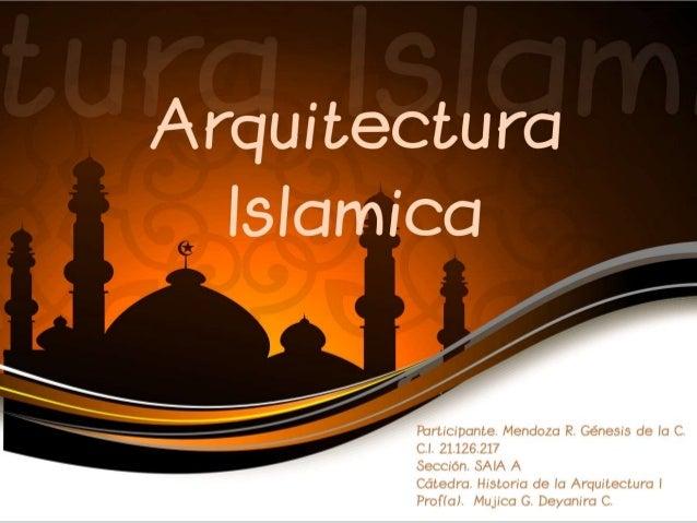 CARATERISTICAS La arquitectura islámica es una síntesis de elementos bizantinos, cristianos, coptos, etc. La carencia, en ...