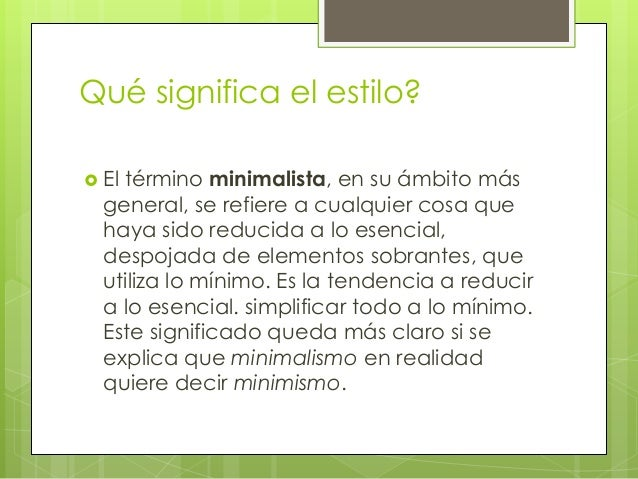 arquitectura minimalista On que quiere decir minimalista