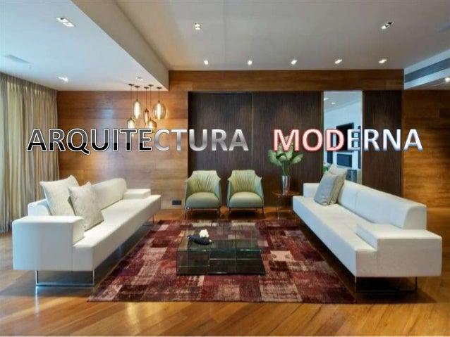 INTRODUCCION Arquitectura moderna Es un término muy amplio que designa el conjunto de corrientes y estilos de arquitectura...