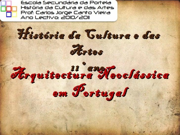 Arquitectura Neoclássica em Portugal História da Cultura e das Artes  11º ano