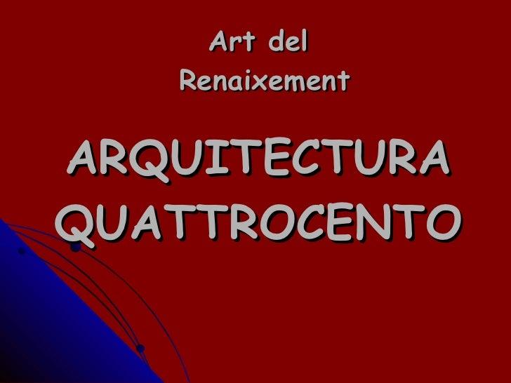Art del  Renaixement ARQUITECTURA QUATTROCENTO