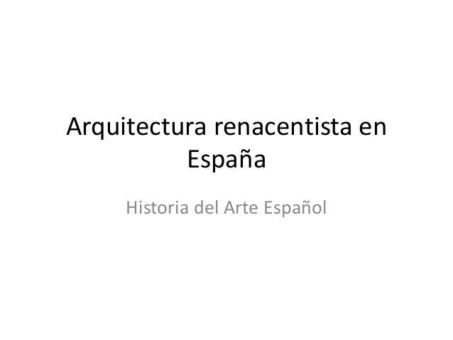 Arquitectura renacentista en España Historia del Arte Español