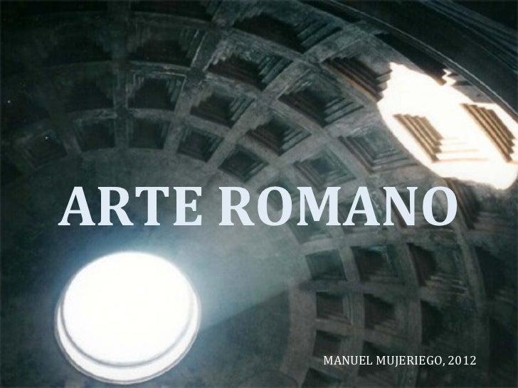 ARTE ROMANO       MANUEL MUJERIEGO, 2012