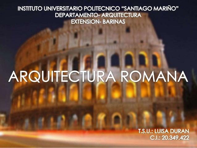 EL ARTE ROMANO REPERCUTIÓ ENORMEMENTE EN LAS CULTURAS OCCIDENTALES,SIENDO LA BASE CULTURAL DE OCCIDENTE HASTA NUESTROS DÍAS.
