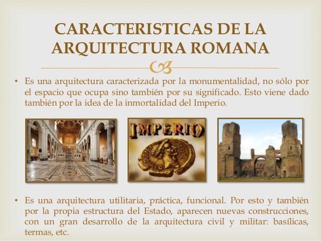 Arquitectura romana for Caracteristicas de la arquitectura