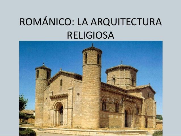 ROMÁNICO: LA ARQUITECTURA RELIGIOSA