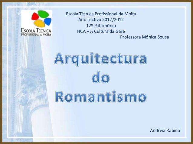 Escola Técnica Profissional da Moita      Ano Lectivo 2012/2012          12º Património      HCA – A Cultura da Gare      ...