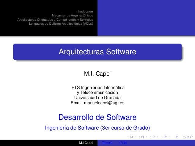 Introducción Mecanismos Arquitectónicos Arquitecturas Orientadas a Componentes y Servicios Lenguajes de Defición Arquitectó...
