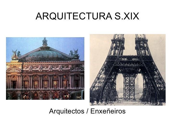 ARQUITECTURA S.XIX Arquitectos / Enxeñeiros