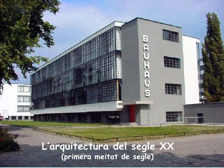 L'arquitectura del segle XX    (primera meitat de segle)