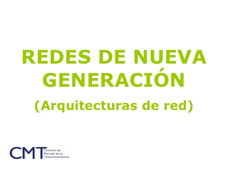 REDES DE NUEVA GENERACIÓN (Arquitecturas de red)
