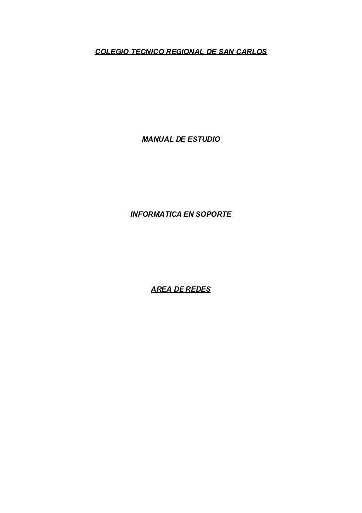 COLEGIO TECNICO REGIONAL DE SAN CARLOS          MANUAL DE ESTUDIO       INFORMATICA EN SOPORTE            AREA DE REDES
