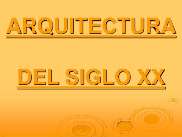 ARQUITECTURADEL SIGLO XX