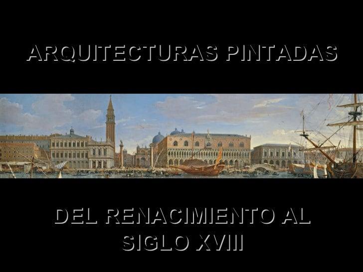 ARQUITECTURAS PINTADAS DEL RENACIMIENTO AL SIGLO XVIII