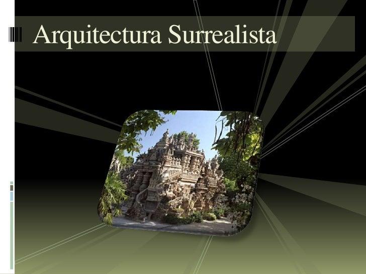 Arquitectura Surrealista<br />