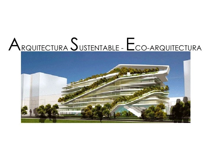 A RQUITECTURA  S USTENTABLE -  E CO-ARQUITECTURA