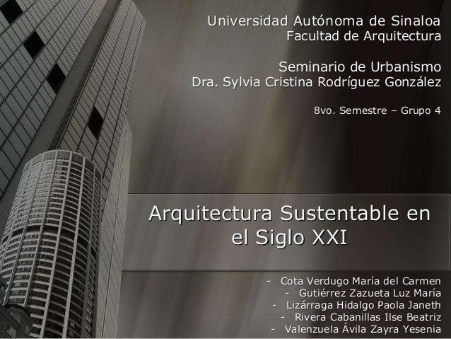 Universidad Autónoma de Sinaloa Facultad de Arquitectura Seminario de Urbanismo Dra. Sylvia Cristina Rodríguez González 8v...