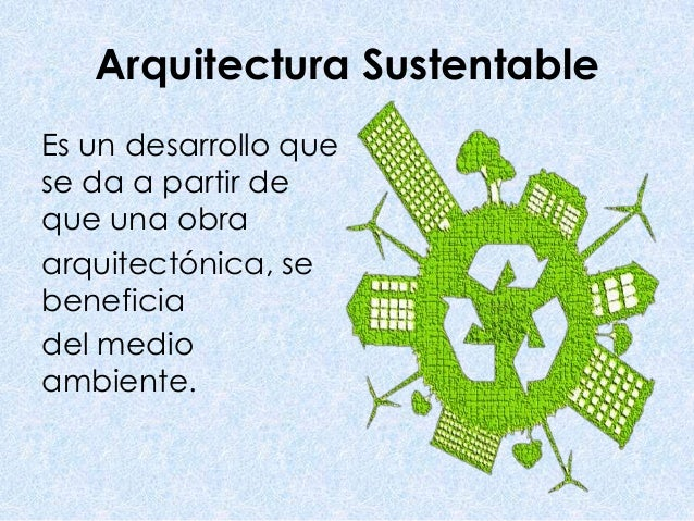 Arquitectura sustentable y sostenible for Arquitectura materias