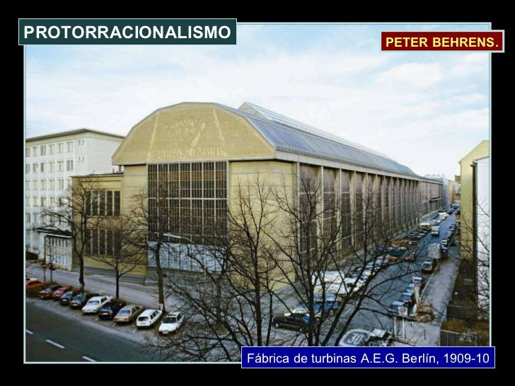 Fábrica de turbinas A.E.G. Berlín, 1909-10 PROTORRACIONALISMO PETER BEHRENS.