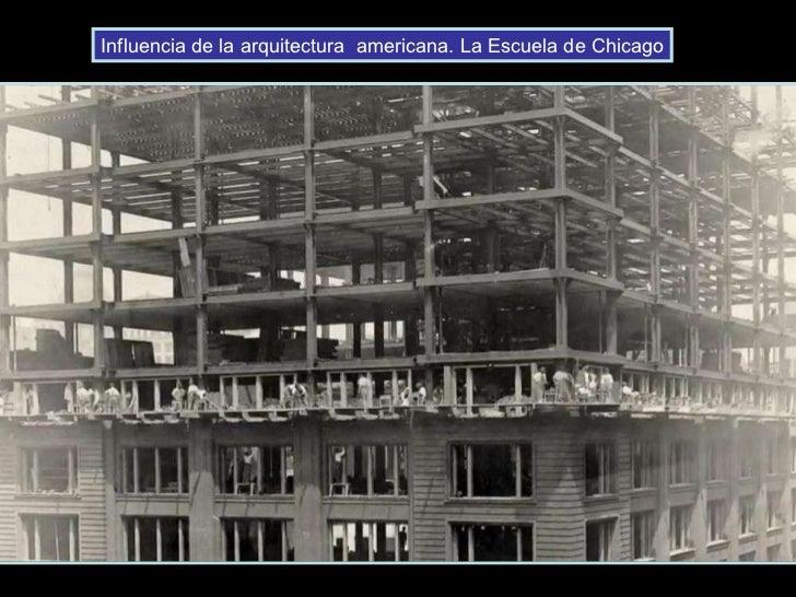 Influencia de la arquitectura  americana. La Escuela de Chicago