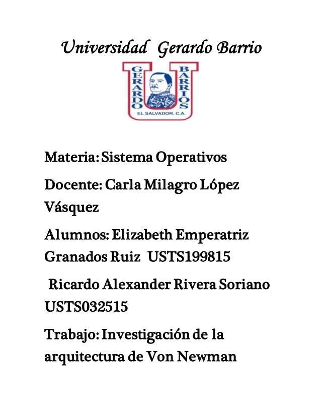 Universidad Gerardo Barrio Materia: Sistema Operativos Docente: Carla Milagro López Vásquez Alumnos: Elizabeth Emperatriz ...