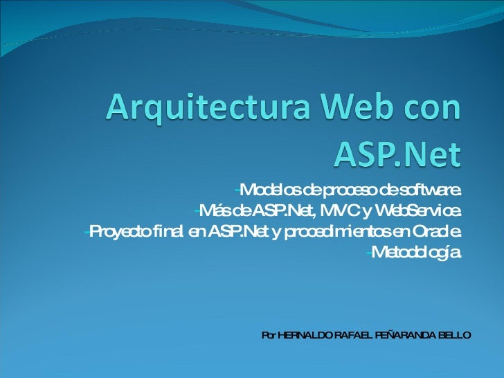 <ul><li>Modelos de proceso de software. </li></ul><ul><li>Más de ASP.Net, MVC y WebService. </li></ul><ul><li>Proyecto fin...