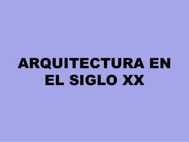ARQUITECTURA EN EL SIGLO XX