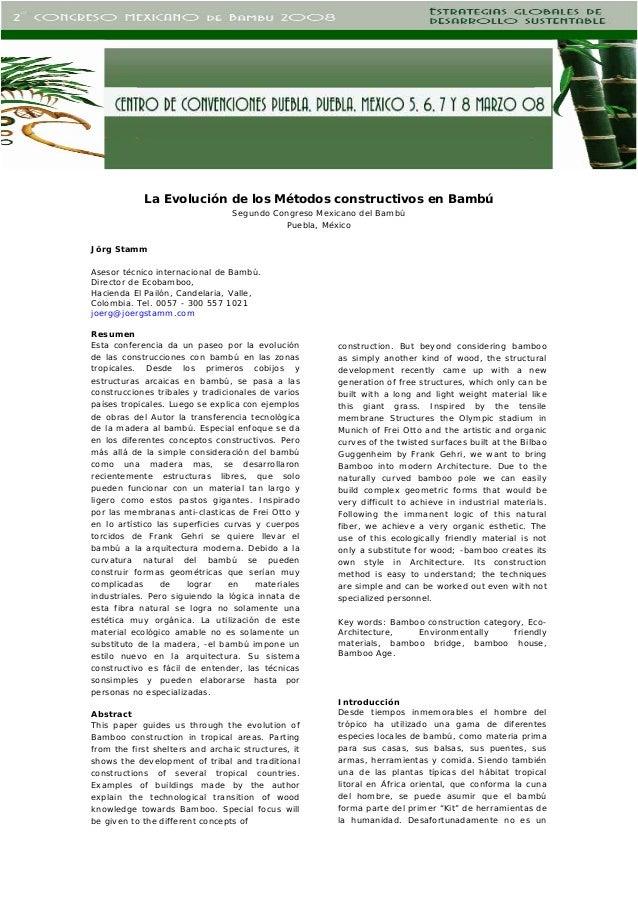 La Evolución de los Métodos constructivos en Bambú Segundo Congreso Mexicano del Bambú Puebla, México Jörg Stamm Asesor té...
