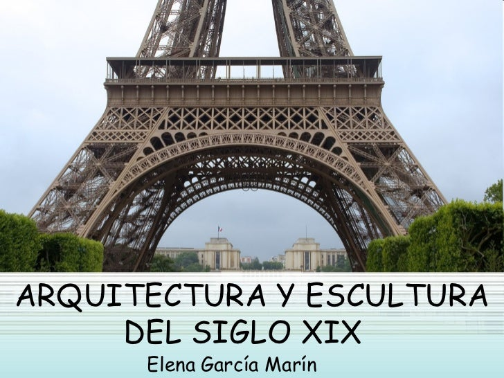 ARQUITECTURA Y ESCULTURA DEL SIGLO XIX  Elena   García Marín