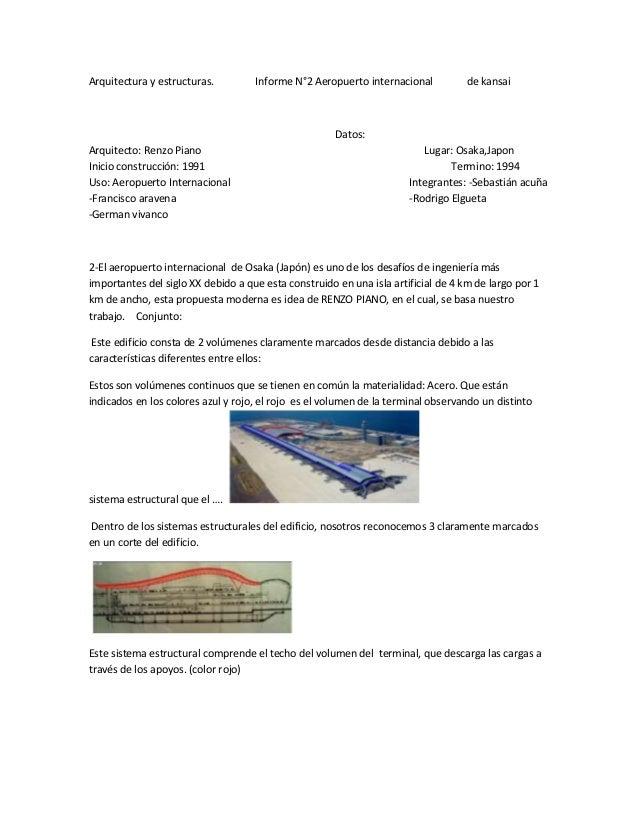 Arquitectura y estructuras. Informe N°2 Aeropuerto internacional de kansai  Datos:  Arquitecto: Renzo Piano Lugar: Osaka,J...