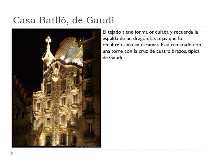 Casa Batlló, de Gaudí                   El tejado tiene forma ondulada y recuerda la                   espalda de un dragó...