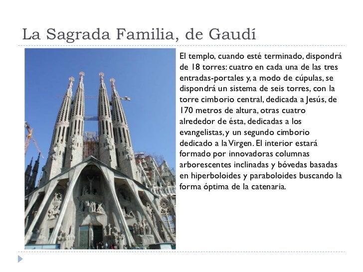 La Sagrada Familia, de Gaudí                   El templo, cuando esté terminado, dispondrá                   de 18 torres:...