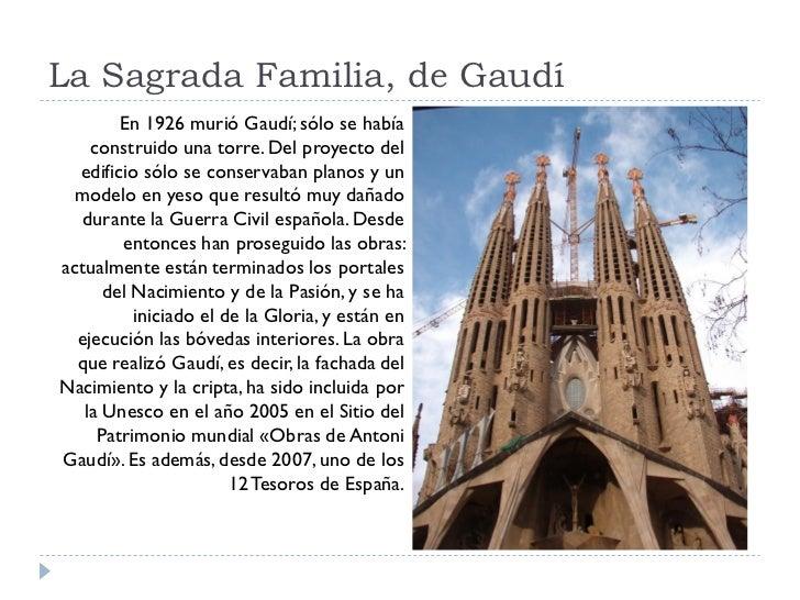 La Sagrada Familia, de Gaudí         En 1926 murió Gaudí; sólo se había     construido una torre. Del proyecto del   edifi...