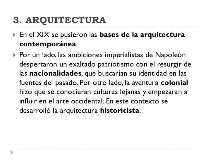 3. ARQUITECTURA    En el XIX se pusieron las bases de la arquitectura     contemporánea.    Por un lado, las ambiciones ...