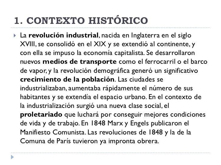 1. CONTEXTO HISTÓRICO    La revolución industrial, nacida en Inglaterra en el siglo     XVIII, se consolidó en el XIX y s...