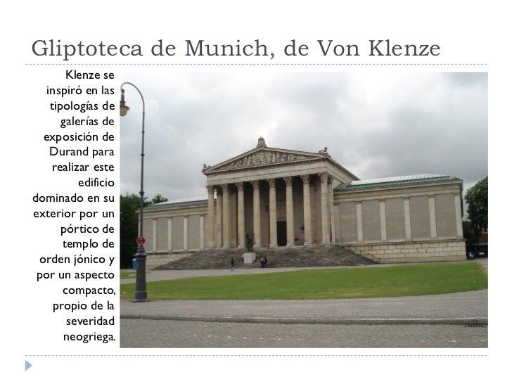 Gliptoteca de Munich, de Von Klenze         Klenze se    inspiró en las     tipologías de        galerías de   exposición ...