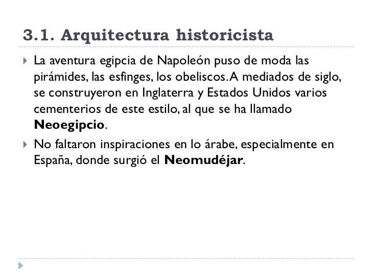 3.1. Arquitectura historicista    La aventura egipcia de Napoleón puso de moda las     pirámides, las esfinges, los obeli...