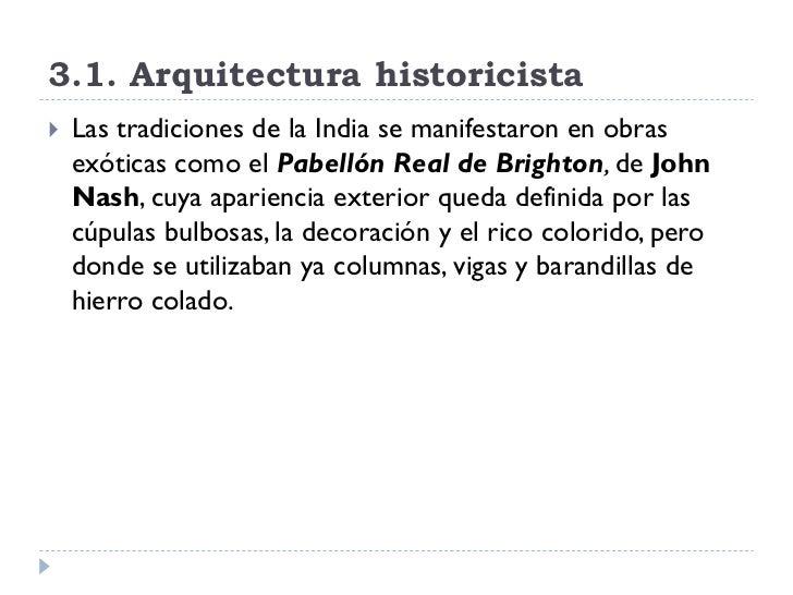 3.1. Arquitectura historicista    Las tradiciones de la India se manifestaron en obras     exóticas como el Pabellón Real...