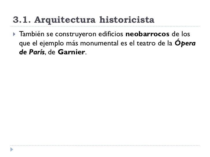 3.1. Arquitectura historicista    También se construyeron edificios neobarrocos de los     que el ejemplo más monumental ...