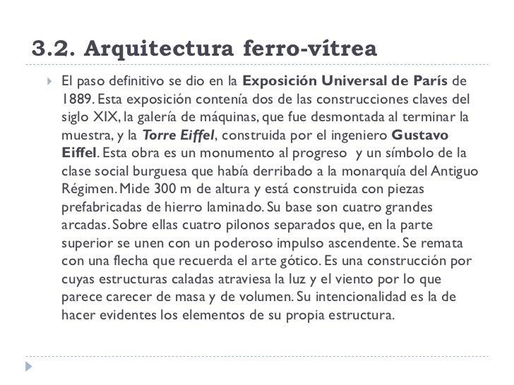 3.2. Arquitectura ferro-vítrea     El paso definitivo se dio en la Exposición Universal de París de      1889. Esta expos...