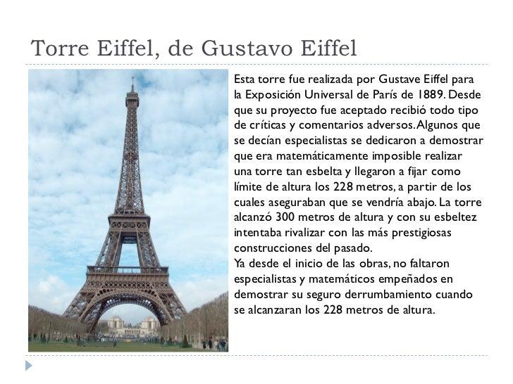 Torre Eiffel, de Gustavo Eiffel                    Esta torre fue realizada por Gustave Eiffel para                    la ...