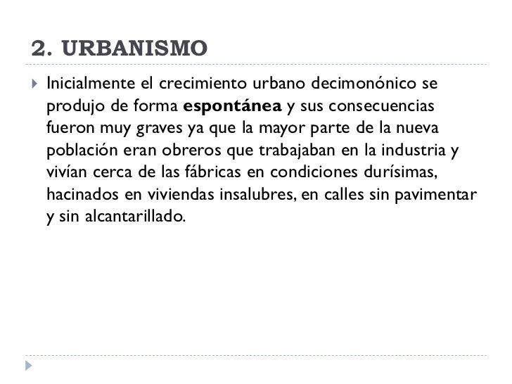 2. URBANISMO    Inicialmente el crecimiento urbano decimonónico se     produjo de forma espontánea y sus consecuencias   ...