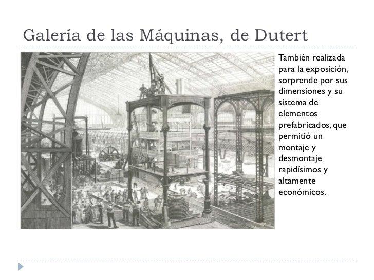 Galería de las Máquinas, de Dutert                               También realizada                               para la e...