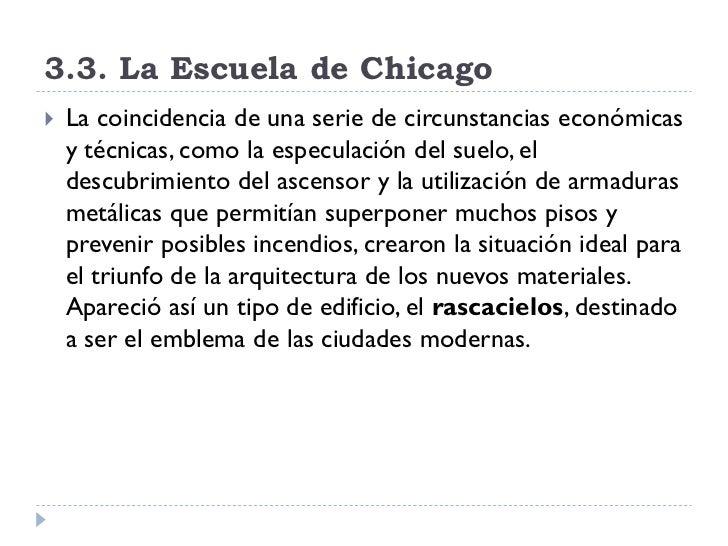 3.3. La Escuela de Chicago    La coincidencia de una serie de circunstancias económicas     y técnicas, como la especulac...