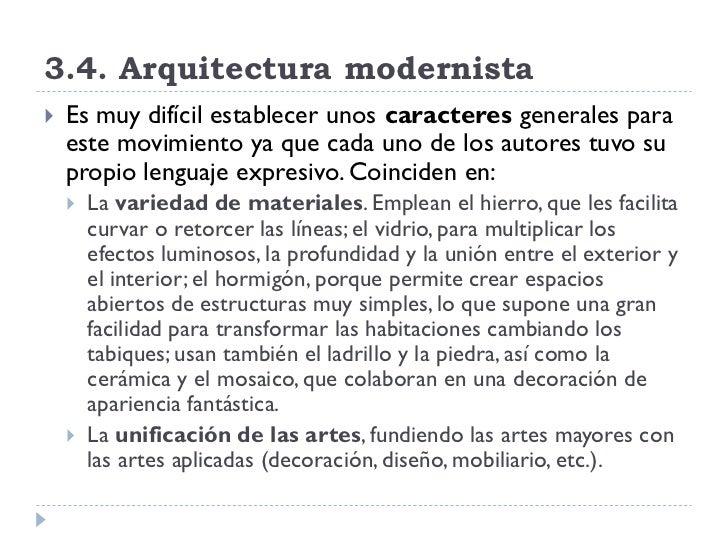 3.4. Arquitectura modernista    Es muy difícil establecer unos caracteres generales para     este movimiento ya que cada ...