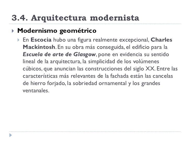 3.4. Arquitectura modernista    Modernismo geométrico        En Escocia hubo una figura realmente excepcional, Charles  ...