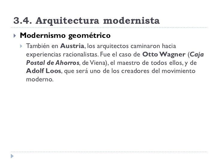 3.4. Arquitectura modernista    Modernismo geométrico        También en Austria, los arquitectos caminaron hacia        ...