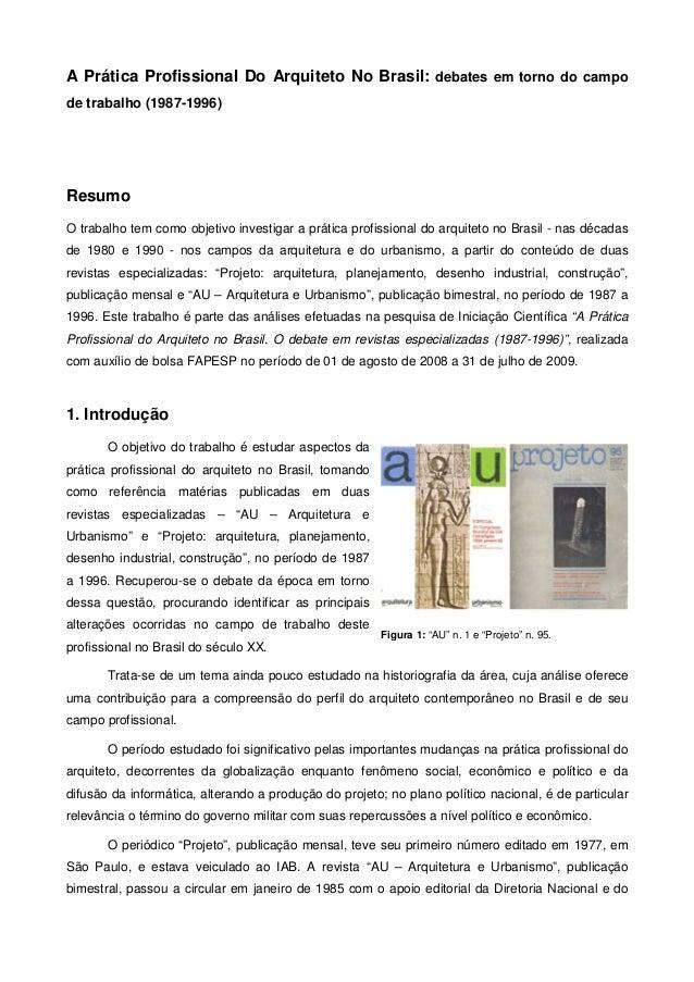 A Prática Profissional Do Arquiteto No Brasil: debates em torno do campode trabalho (1987-1996)ResumoO trabalho tem como o...